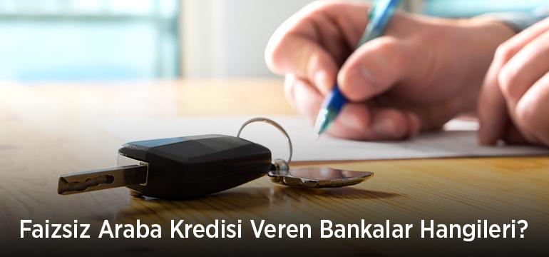 Faizsiz Araba Kredisi Veren Bankalar