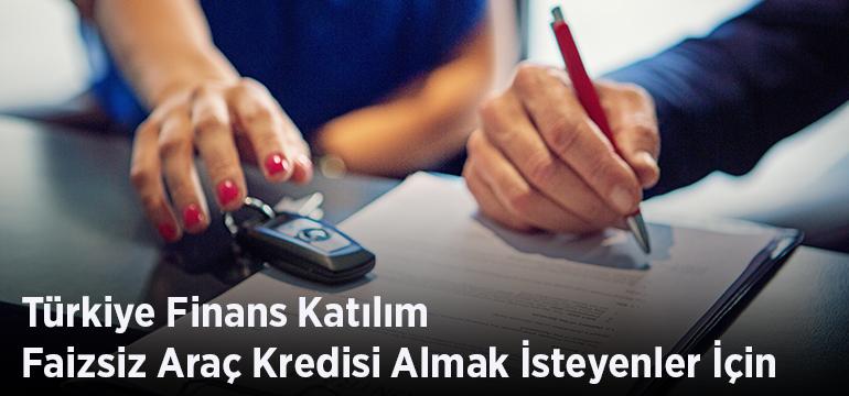 TürkiyeFinansKatilimFaizsizAraçKredisi